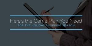featured_heres-the-game-plan-you-need-for-the-holiday-shopping-season